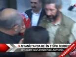 taliban - Afganistan'da rehin 8 Türk serbest