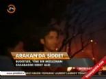 myanmar - Arakan'da şiddet