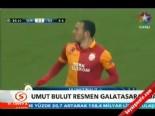 umut bulut - Galatasaray Transferi Haberleri - Listesi 15.07.2013 (Umut Bulut)