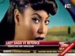Lady Gaga Ve Beyonce Düet Yapacak