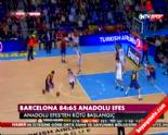 semih erden - Barcelona - Anadolu Efes: 84-65 Basketbol Maç Özeti  Videosu