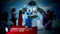 1 Erkek 1 Kadın 1 Çocuk 2. Bölüm Fragmanı - Ozan ve Zeynep evlenir