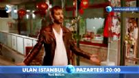 Ulan İstanbul  - Ulan İstanbul 20. Bölüm Fragmanı