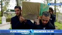 Ulan İstanbul  - Ulan İstanbul 21. Bölüm Fragmanı