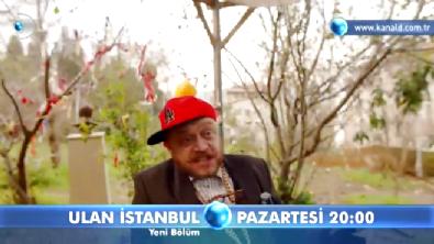 Ulan İstanbul  - Ulan İstanbul 24. Bölüm 2. Fragmanı