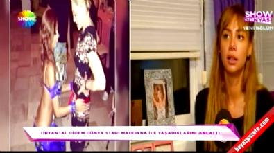 Oryantal Didem, Madonna ile Arasında Geçenleri Anlattı!