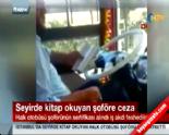 Seyir Halindeyken Kıtap Okuyan Halk Otobüsü Şoförüne Ceza