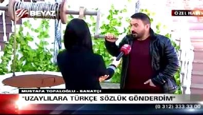 Mustafa Topaloğlu: Uzaylılara Türkçe sözlük gönderdim