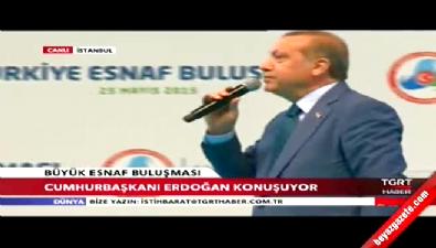 Cumhurbaşkanı Erdoğan esnaf buluşmasında konuştu