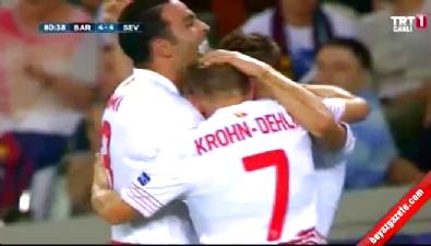 Barcelona: 4 Sevilla: 4 (Gol: Konoplyanka) UEFA Süper Kupa finali