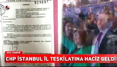 CHP İstanbul il teşkilatına haciz