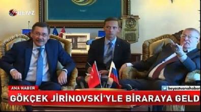 Gökçek Jirinovski ile buluştu