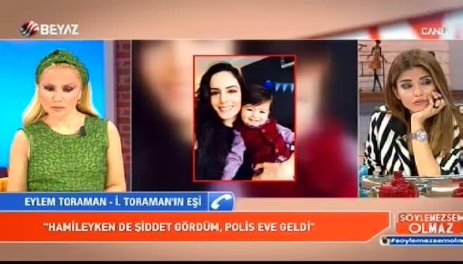 ibrahim toraman - Eylem Toraman: İbrahim Toraman hamileyken de bana şiddet uyguladı