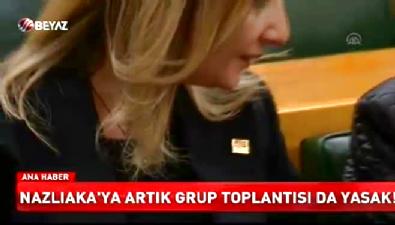 Aylin Nazlıaka'nın CHP grubuna girmesi yasaklandı