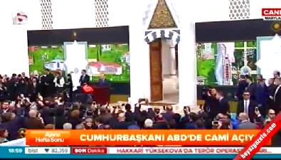 Erdoğan ABD'nin en büyük camisini açtı