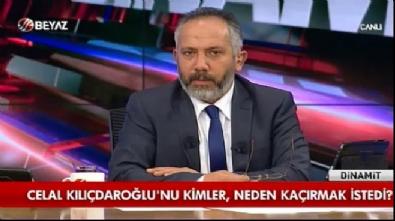 Celal Kılıçdaroğlu'nu kimler neden kaçırmak istedi?