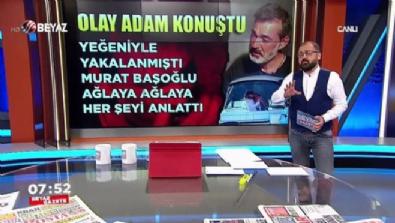 murat basoglu - İlk kez konuşan Murat Başoğlu'ndan şok iddialar