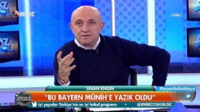 bayern munih - Sinan Engin: Bayern Münih'e yazık oldu...Beşiktaş içinden geçecek