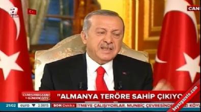 Cumhurbaşkanı Erdoğan: Merkel teröristlere destek veriyor