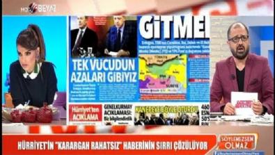 Hürriyet'in 'Karargah rahatsız' haberinin sırrı çözülüyor