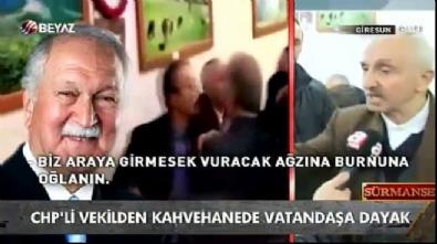 Kahvehanede vatandaşa saldıran CHP'li vekile tepki