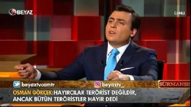 Osman Gökçek: Bütün teröristler hayır oyu vereceğini açıkladı