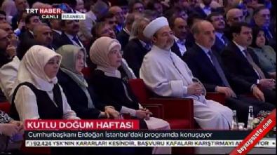 Cumhurbaşkanı Erdoğan Kutlu Doğum programında konuştu