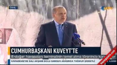 Cumhurbaşkanı Erdoğan'dan Kuveyt'te önemli mesajlar