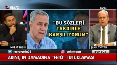 Şamil Tayyar'dan Arınç'a: Şimdi cübbeni giy damadını savun