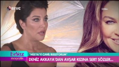 Deniz Akkaya'dan Hülya Avşar'a sert sözler!