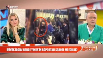 Büyük iddia! Hande Yener'in röportajı sabote mi edildi?