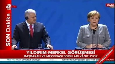 Yıldırım ve Merkel'den ortak açıklama: 'Amaçları belli...'