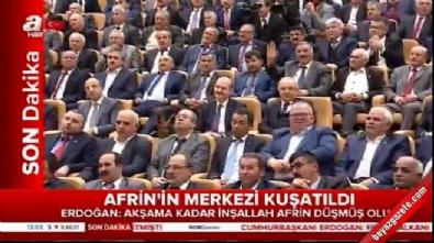 zeytin dali harekati - Cumhurbaşkanı Erdoğan: Temenni ederim ki Afrin akşama kadar düşmüş olur