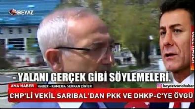 pkk teror orgutu - CHP'li Sarıbal'dan skandal sözler