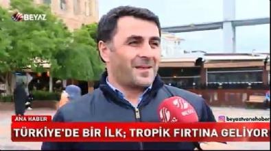 Türkiye'de bir ilk; tropik fırtına geliyor!