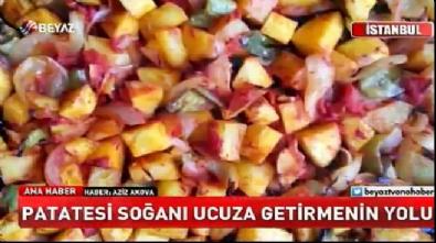 Patatesi soğanı ucuza getirmenin yolu