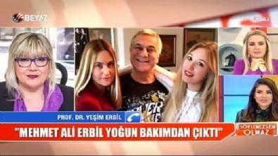Yeşim Erbil Mehmet Ali Erbil'in son durumunu anlattı