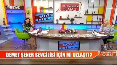 soylemezsem olmaz - Demet Şener'in yeni aşkı Cenk Küpeli