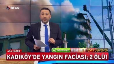 Kadıköy'de yangın faciası: 2 ölü
