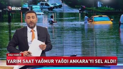 Yarım saat yağmur yağdı Ankara'yı sel aldı
