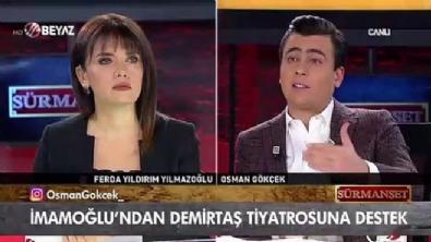 ferda yildirim - Osman Gökçek: 'İmamoğlu sürekli kendini övüyor'