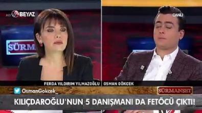 ferda yildirim - Osman Gökçek: Kılıçdaroğlu'nun da etrafı FETÖ'cülerle çevriliymiş