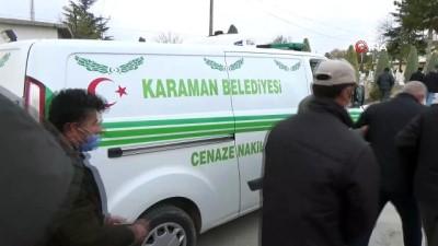 - Konya'da cesedi bulunan şahıs Karaman'da toprağa verildi