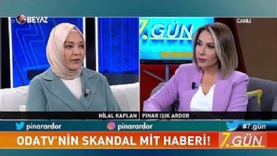 Hilal Kaplan: ODA TV'nin yaptığı karşı istihbarat hamlesi