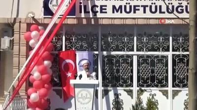 kanaat onderleri -  Diyanet İşleri Başkanı Erbaş, Bismil İlçe Müftülüğü açılışına katıldı