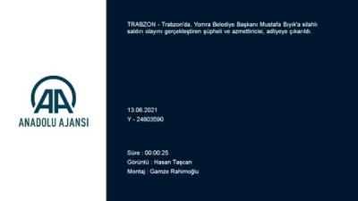 makam araci - TRABZON - Yomra Belediye Başkanı Mustafa Bıyık'a silahlı saldırının zanlısı ve azmettiricisi adliyeye sevk edildi