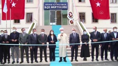 ANKARA - Diyanet İşleri Başkanı Erbaş, Gölbaşı İlçe Müftülüğünün yeni hizmet binasının açılışını yaptı