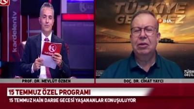 darbe girisimi -  TÜRK DEGS Başkanı Doç. Dr. Yaycı: 'Fetullahçı yapılanma 5-10 sene içinde devleti ele geçirebilir'